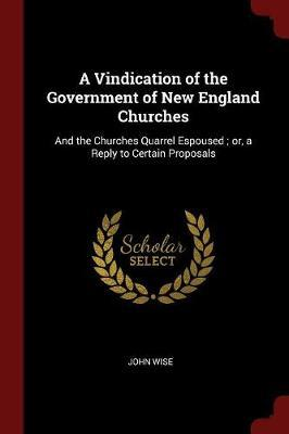 A Vindication of the Government of New England Churches