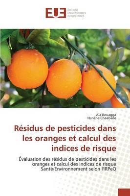 Residus de Pesticides Dans les Oranges et Calcul des Indices de Risque