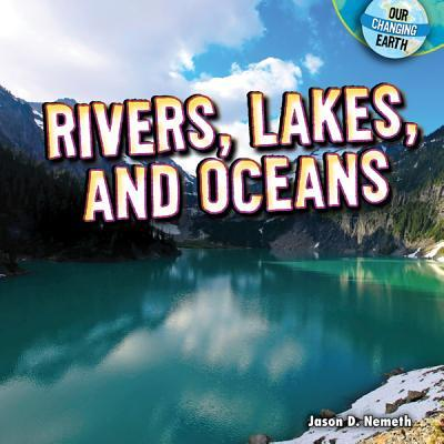 Rivers, Lakes, and Oceans