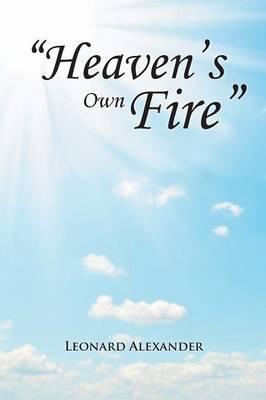 Heaven?s Own Fire