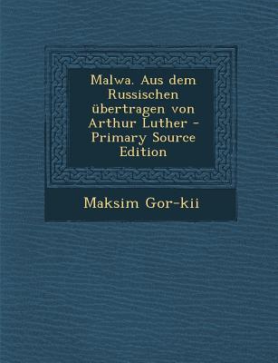 Malwa. Aus Dem Russischen Ubertragen Von Arthur Luther