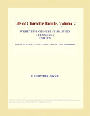 Life of Charlotte Bronte, Volume 2 (Webster's Chinese Simplified Thesaurus Edition)
