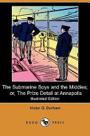 The Submarine Boys and the Middies; Or, the Prize Detail at Annapolis