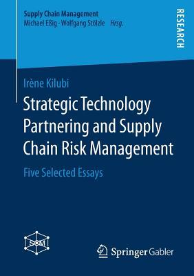 Strategic Technology Partnering and Supply Chain Risk Management