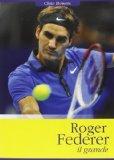 Roger Federer, il grande