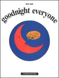Goodnight everyone. Ediz. illustrata
