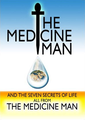 The Medicine Man and the Seven Secrets of Life