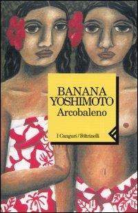 Risultati immagini per arcobaleno banana yoshimoto