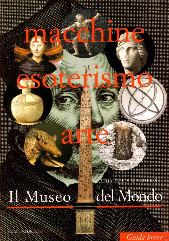 Athanasius Kircher S.J. - Il museo del mondo