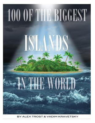 100 of the Biggest Islands In the World