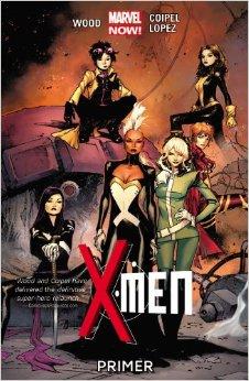 X-Men: Primer (Marvel Now) Volume 1