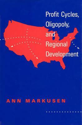 Profit Cycles, Oligopoly, and Regional Development