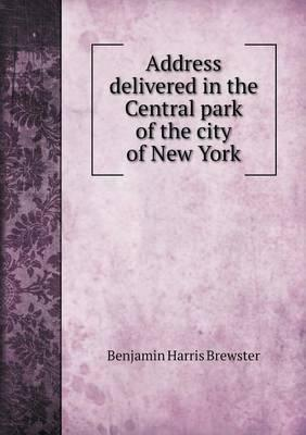 Address Delivered in the Central Park of the City of New York