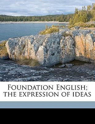 Foundation English; The Expression of Ideas