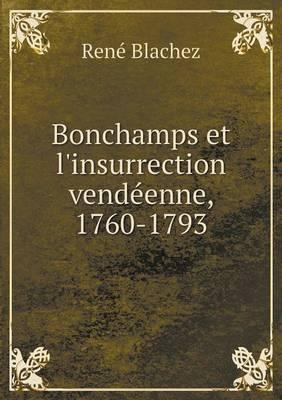 Bonchamps Et L'Insurrection Vendeenne, 1760-1793