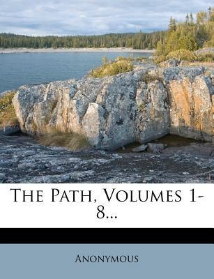 The Path, Volumes 1-8...