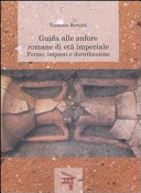 Guida alle anfore romane di età imperiale. Forme, impasti e distribuzione