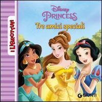 Principesse. Tre amici speciali
