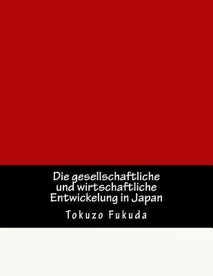 Die gesellschaftliche und wirtschaftliche Entwickelung in Japan
