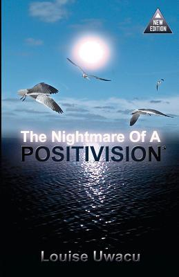 The Nightmare of a Positivision*