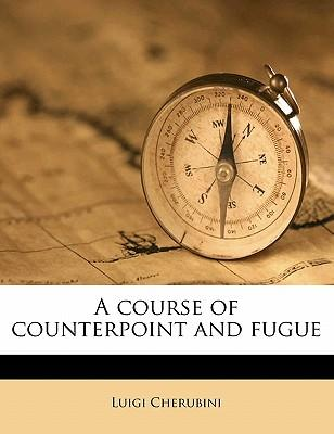 A course of counterpoint and fugue