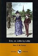 Eric, Or, Little by Little (Dodo Press)