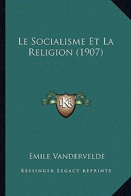 Le Socialisme Et La Religion (1907)