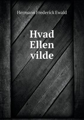 Hvad Ellen Vilde