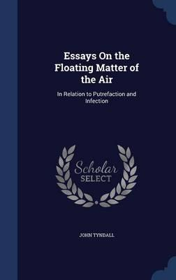 Essays on the Floating Matter of the Air
