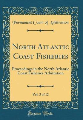 North Atlantic Coast Fisheries, Vol. 3 of 12