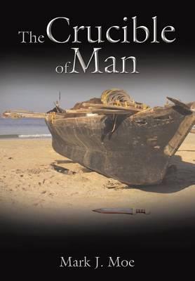 The Crucible of Man