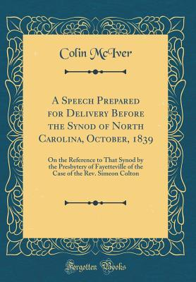A Speech Prepared for Delivery Before the Synod of North Carolina, October, 1839