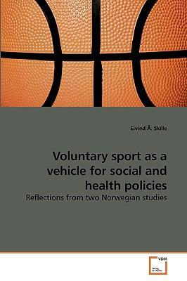 Voluntary sport as a vehicle for social and health policies