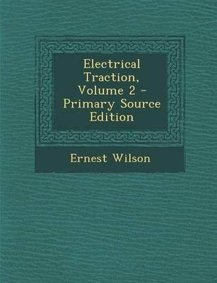 Electrical Traction, Volume 2 - Primary Source Edition