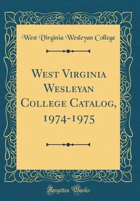 West Virginia Wesleyan College Catalog, 1974-1975 (Classic Reprint)