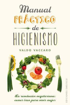 Manual práctico de higienismo / Practical Manual of Hygienism