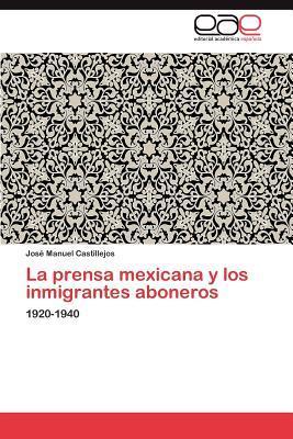 La prensa mexicana y los inmigrantes aboneros