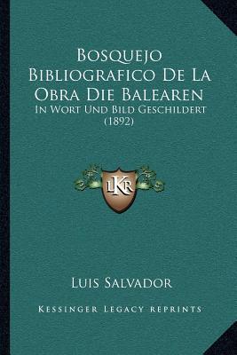 Bosquejo Bibliografico de La Obra Die Balearen