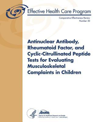 Antinuclear Antibody, Rheumatoid Factor, and Cyclic-citrullinated Peptide Tests for Evaluating Musculoskeletal Complaints in Children