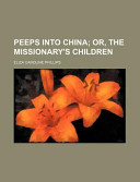 Peeps Into China; Or, the Missionary's Children