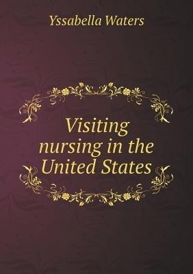 Visiting Nursing in the United States
