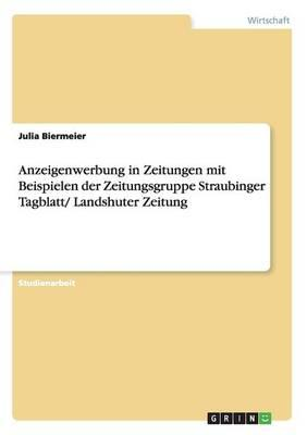 Anzeigenwerbung in Zeitungen mit Beispielen der Zeitungsgruppe Straubinger Tagblatt/ Landshuter Zeitung