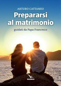 Prepararsi al matrimonio guidati da papa Francesco