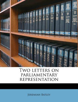 Two Letters on Parliamentary Representation