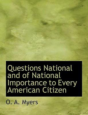 Questions National and of National Importance to Every American Citizen