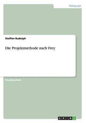 Die Projektmethode nach Frey