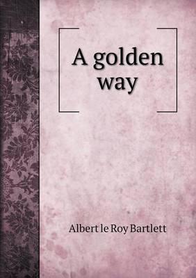 A Golden Way