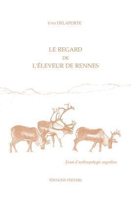 Le Regard De L'eleveur De Rennes. Essai D'anthropologie Cognitive Arc5