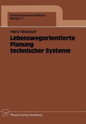 Lebenswegorientierte Planung Technischer Systeme