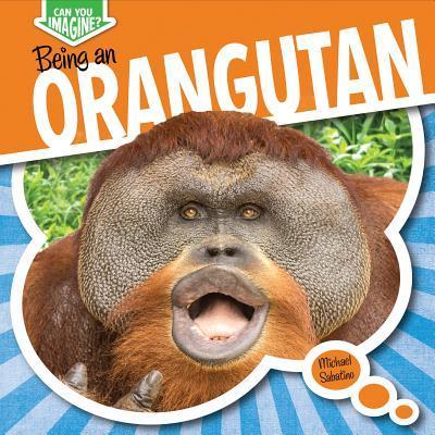 Being an Orangutan